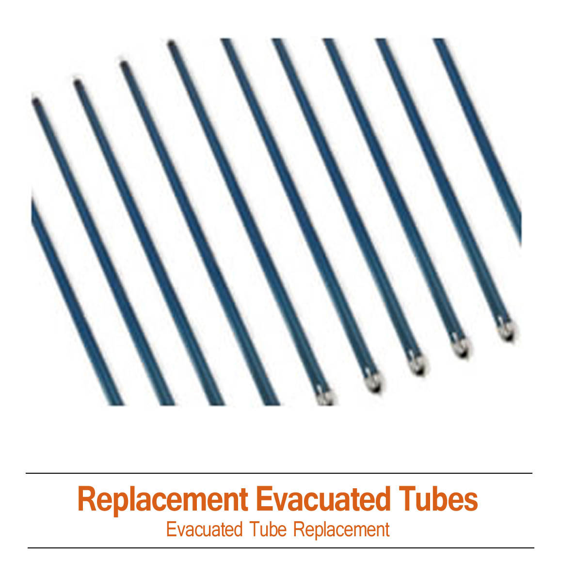 Replacement Evacuated Tubes