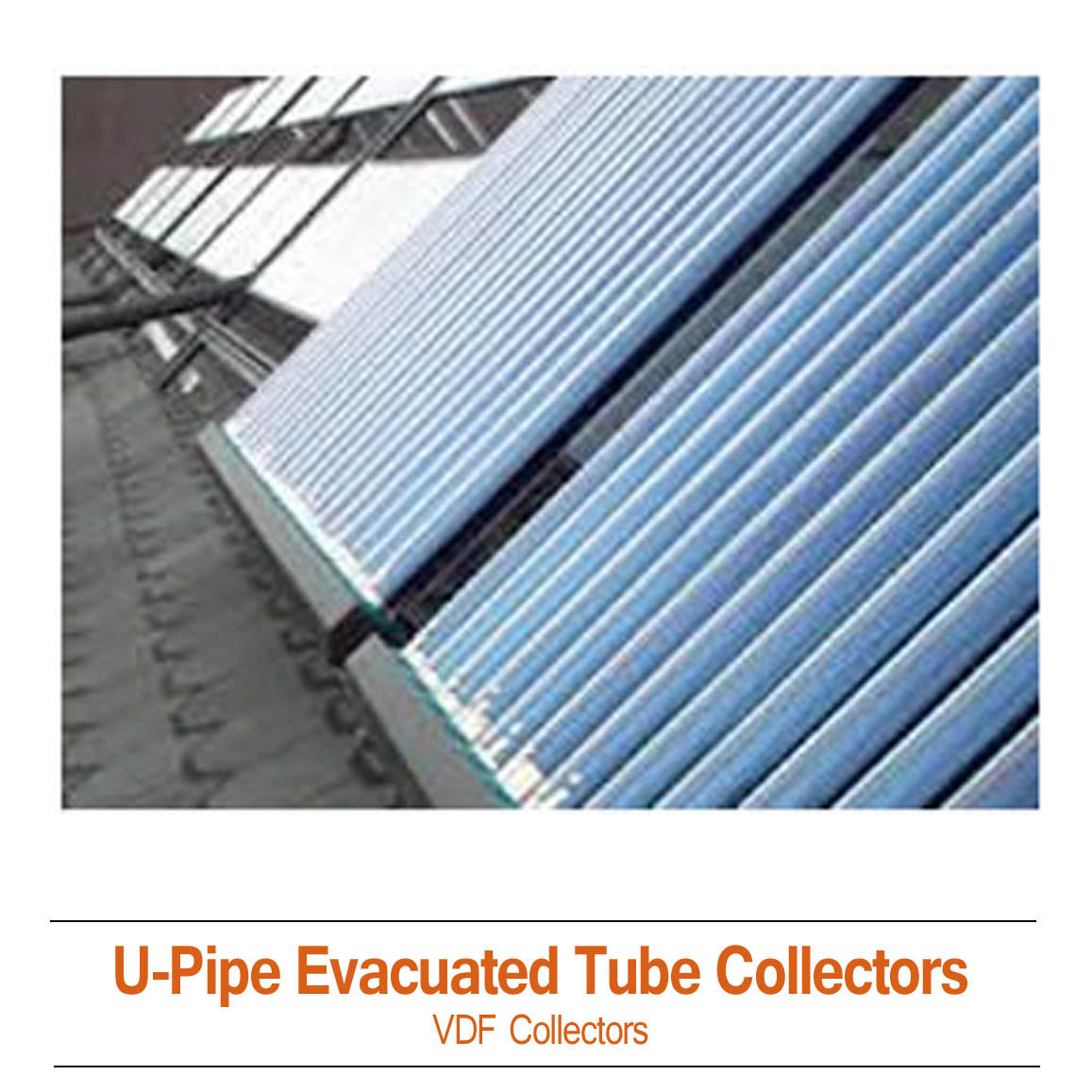 ThermoPower-VDF U-Pipe Direct Flow Evacuated Tube Solar Collectors